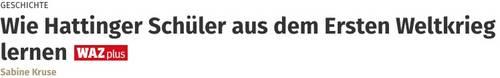 """Wie Hattinger Schüler aus dem Ersten Weltkrieg lernen"" (WAZ, 10.07.2018)"